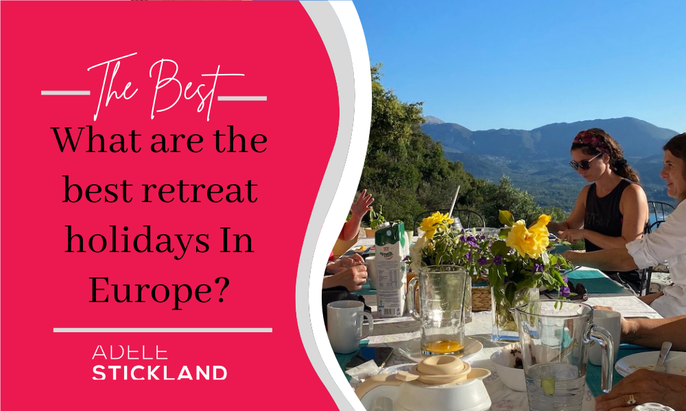 What are the best retreat holidays In Europe?